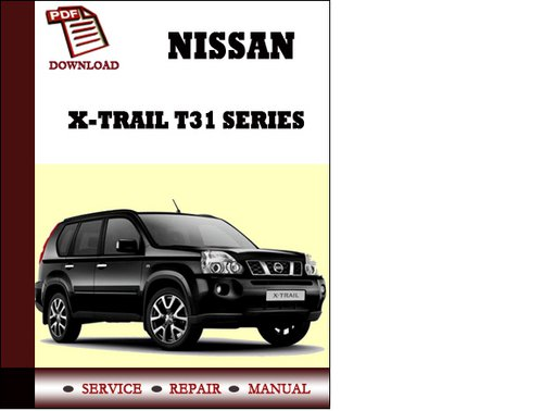 nissan x trail t 31 2007 2013 factory workshop and repair manual rh workshopmanualsaustralia com owners manual nissan x trail 2005 owners manual nissan x trail 2007