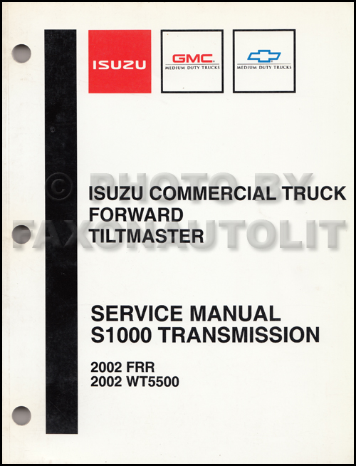 download Wt5500 Frr Isuzu Commercial Truck Forward Tiltmaster S1000 Transmission workshop manual